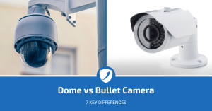 Differences Between Dome and Bullet Camera