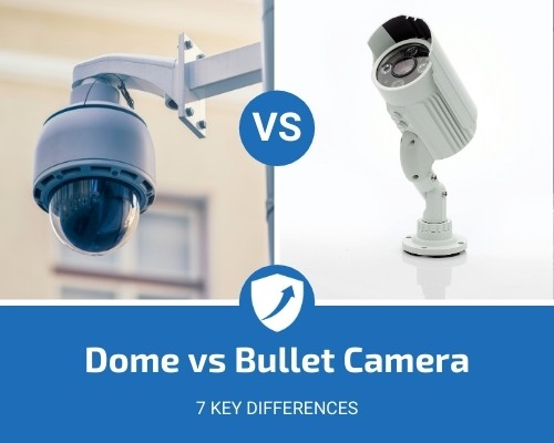 Dome vs Bullet Camera