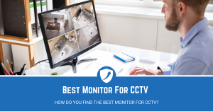 5 Best Monitor for CCTV