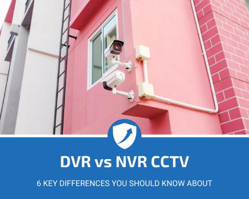 DVR vs NVR CCTV