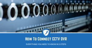 How do you connect CCTV to DVR_