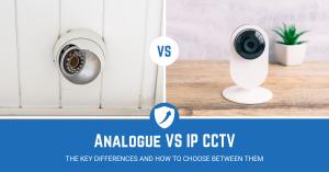 Analogue CCTV vs IP CCTV