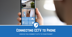 How Can You Connect CCTV to Iphone