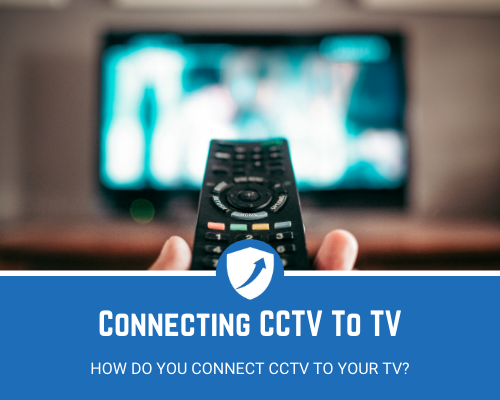 How To Connect CCTV To TV