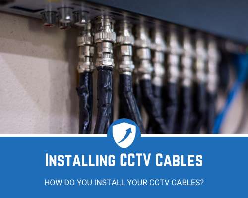 How To Install CCTV Cables