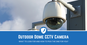 Guide on the Best Outdoor Dome CCTV Camera