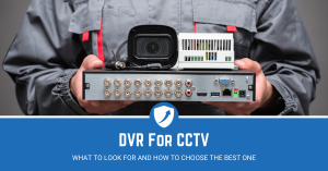 Guide on the best DVR for CCTV