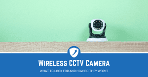 Guide on how wireless CCTV works