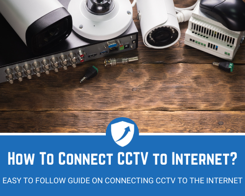 How to connect CCTV to the internet